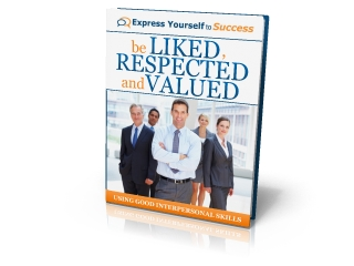 Be Liked, Respected and Valued right FREE eBOOK:<br><I>Effective Interpersonal Skills   Be Liked, Respected, Valued</i>